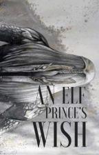 An Elf Prince's Wish by annathealto