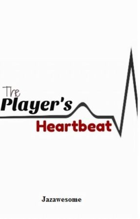 The Player's Heartbeat by Jazawesome