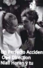 Un perfecto accidente one direction Niall Horan y Tu by Anaispaz_8