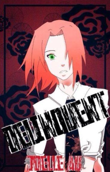 Delinquent (ItaSaku) [Otogakure High School] || Naruto FanFic