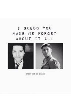 I Guess You Make Me Forget About It All by jensen_got_da_boooty