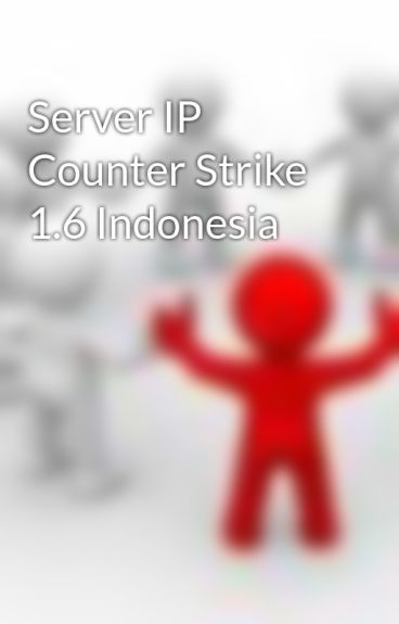 Server IP Counter Strike 1.6 Indonesia