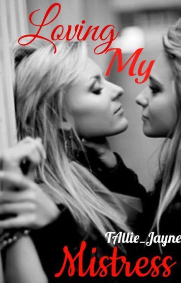 Loving My Mistress (GxG)