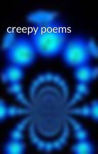 creepy poems by Lampshade37