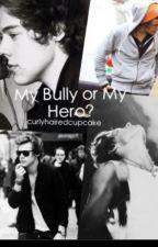 My Bully Or My Hero? by Leave_me_pls_208