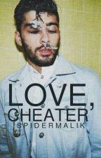 love, cheater ➳ ziam au by spidermalik