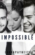 Impossible »l.p. Fanfiction« by LauraPayne1206