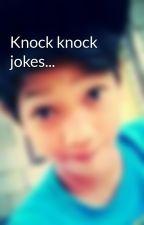 Knock knock jokes... by herbertraza96