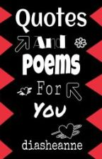 Quotes & Poems For You by diasheanne