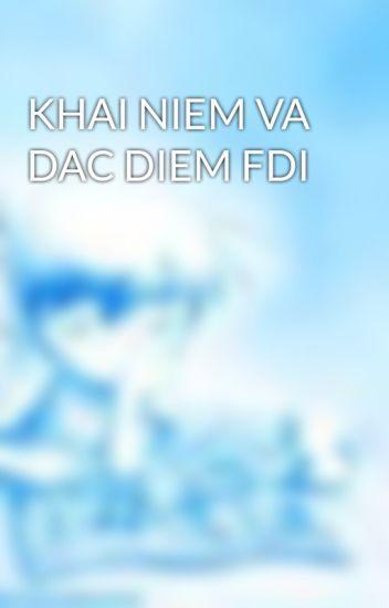 KHAI NIEM VA DAC DIEM FDI