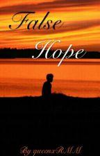 False Hope by QUADRUPLE_AYE