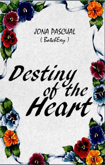 Destiny of the Heart ( Completed-Editing )