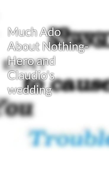 Much Ado About Nothing- Hero and Claudio's wedding by sothateveryonecannow