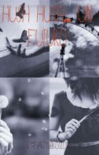hush hush ... un futuro by FattyLibrosLove