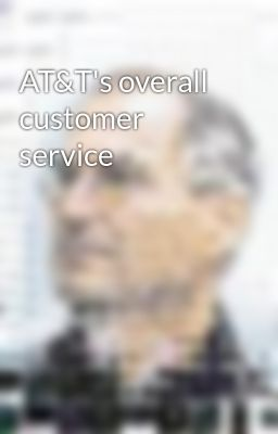 Đọc truyện AT&T's overall customer service