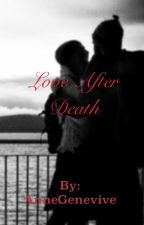 Love After Death by AnneGenevive