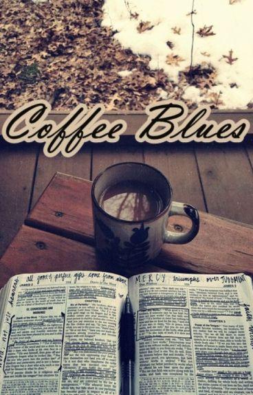 Coffee Blues by Twstd_sunshine