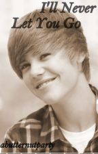 I'll Never Let You Go [Justin Bieber Love Story] by AButternutParty