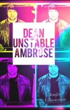 DEAN  ( unstable )  AMBROSE /EDITANDO/ by PakitaVillavicencio