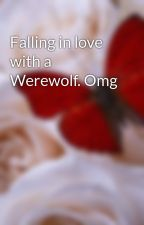 Falling in love with a Werewolf. Omg by Tazzlove7117