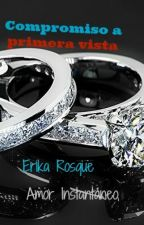 Compromiso a Primera Vista by Erikarb49