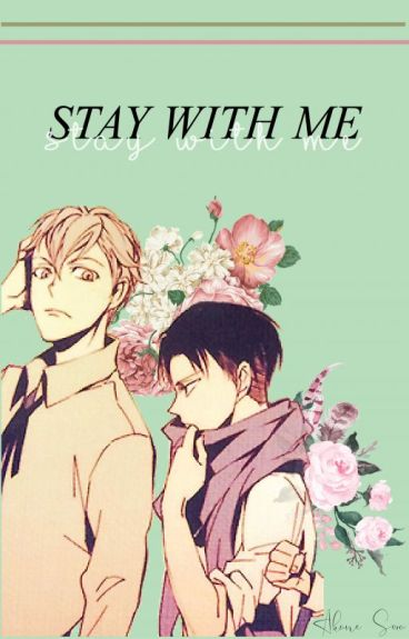 (Levi x Reader x Farlan): Stay With Me