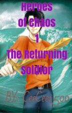 Heroes of Chaos 1: The Returning Soldier (#Wattys2015) by CeeCee1500