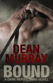 Bound (Dark Reflections Volume 1) by DeanMurray