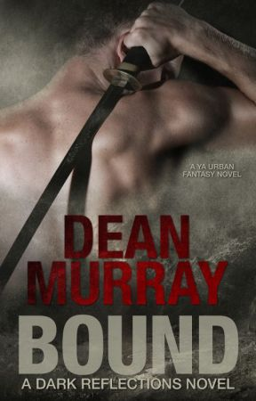 Bound (Dark Reflections Volume 1) by DeanMurray