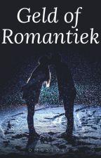 Geld of Romantiek? (#Wattys2016) by omgstory
