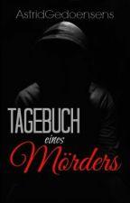 Tagebuch eines Mörders by AstridGedoensens