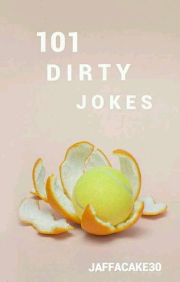 101 Dirty Jokes!!!!