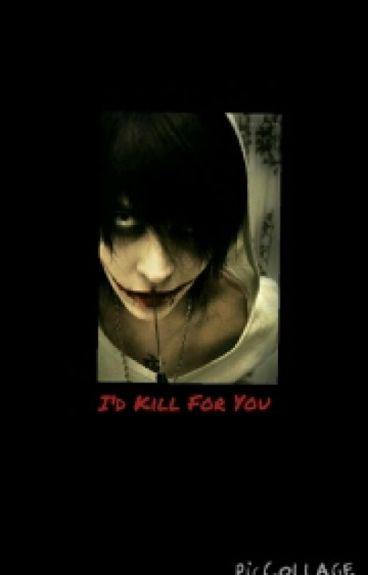 I'd Kill For You (jeffxreader)