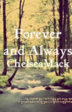 Forever and Always by ChelseaMack