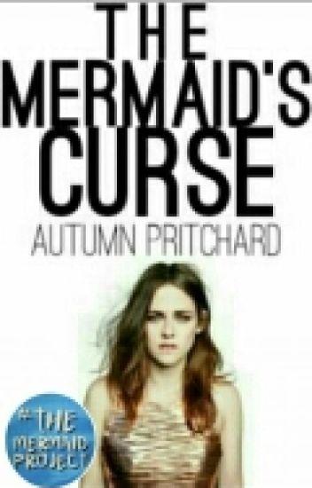 The Mermaid's curse #wattys2016