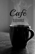 Café by XlxjxndrxX