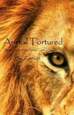 Animal Tortured by _Raina25