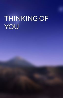 Đọc truyện THINKING OF YOU