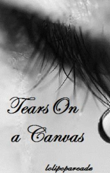 Tears On A Canvas