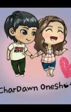 CharDawn Oneshot Collection by _darkblood