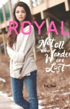 Royal: Book 2 In The Moon Series∞ON HOLD by TiaStar_