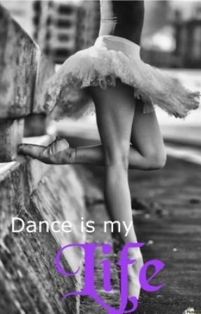 Dance is my life by KairaSchwengler
