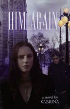 Him Again (Liam Payne Fan Fiction) by asMadasaHatter_Iam