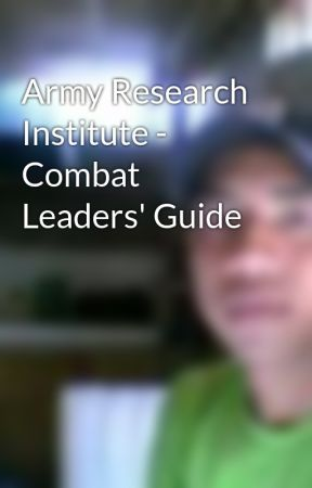 Army Research Institute - Combat Leaders' Guide by enyeahgo