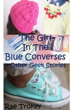 The Girl In The Blue Converses by QueenRachlee