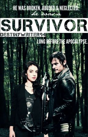 Survivor (Daryl Dixon Fanfiction) [The Wattys 2016] by DestinyWriter94