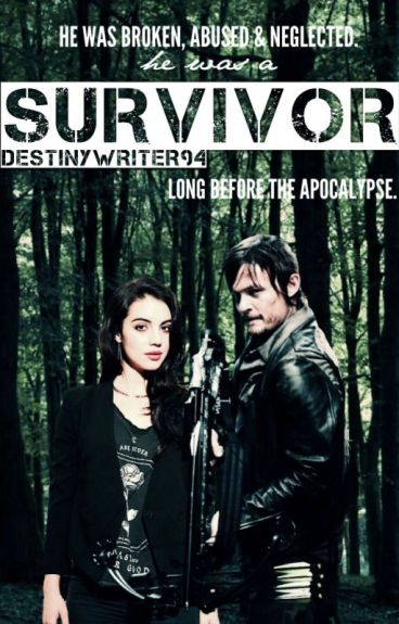 Survivor (Daryl Dixon Fanfiction) [The Wattys 2016] by DestinyWriter94
