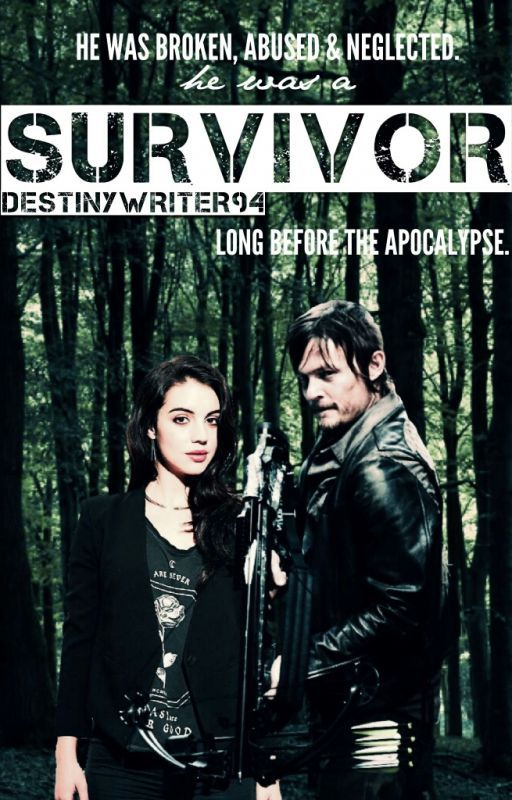 Survivor (Daryl Dixon Fanfiction) by DestinyWriter94