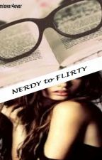 NERDY to Flirty by dreamlover4ever