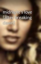 midnight's love [after breaking dawn] by azinamunch